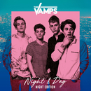 Night & Day (Night Edition)/The Vamps