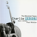 The Montréal Tapes/Charlie Haden, Geri Allen, Paul Motian