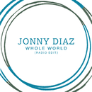 Whole World (Radio Edit)/Jonny Diaz