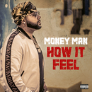 How It Feel/Money Man