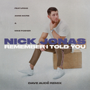 Remember I Told You (Dave Audé Remix) (feat. Anne-Marie, Mike Posner)/Nick Jonas