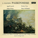 "Haydn: Missa in tempore belli - ""Paukenmesse"" / M. Haydn: Ave Regina/George Guest, April Cantelo, Helen Watts, Robert Tear, Barry McDaniel, Choir Of St. John's College, Cambridge, Stephen Cleobury, Academy of St. Martin in the Fields"