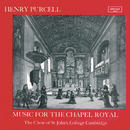 Purcell: Music for the Chapel Royal/Choir Of St. John's College, Cambridge, Brian Runnett, George Guest