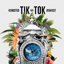Tik Tok (Remixes)/Kongsted, Marwo, GC