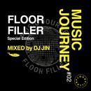 MUSIC JOURNEY #02 -FLOOR FILLER- (Special Edition / MIXED by DJ JIN)/DJ JIN