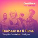Durbaan Ka Ii Tuma (feat. Desiigner)/Waayaha Cusub
