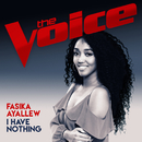I Have Nothing (The Voice Australia 2017 Performance)/Fasika Ayallew
