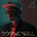 Out Of My League/Dominic Neill