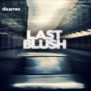 Disarray/Last Blush