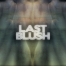 Stay Alive/Last Blush