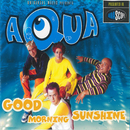 Good Morning Sunshine/Aqua