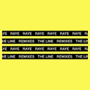The Line (Remixes)/RAYE