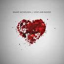 Love And Blood/Shane Nicholson