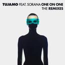 One On One (The Remixes) (feat. Sorana)/Tujamo