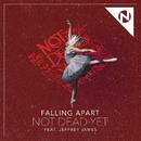Not Dead Yet (feat. Jeffrey James)/Falling Apart