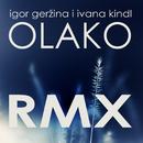 Olako (RMX)/Igor Geržina, Ivana Kindl