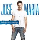 Debajo De Tu Ombligo/José María