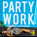 Party Work (グルーヴィーワークショップ MIX)/*Groovy workshop.