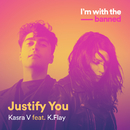 Justify You (feat. K.Flay)/Kasra V