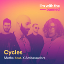 Cycles (feat. X Ambassadors)/Methal