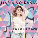 Ich seh nur dich/Maria Voskania