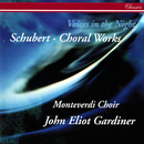 Schubert: Voices in the Night - Choral Works/The Monteverdi Choir, John Eliot Gardiner