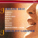 Jubilate Deo!/The Monteverdi Choir, John Eliot Gardiner