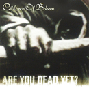 Are You Dead Yet? (Enhanced EP Edition)/CHILDREN OF BODOM