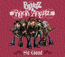 So Good (International 2 Track Single)/Bratz