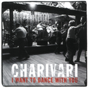 I Want To Dance With You/Charivari