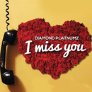 I Miss You/Diamond Platnumz