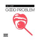 Good Problem/K Camp