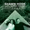 Reminding Me Remixes (feat. Vanessa Hudgens)/Shawn Hook