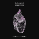 Happy Love (SAINT WKND Remix)/ROMANS