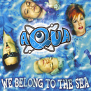 We Belong To The Sea/Aqua
