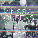 Kings And Queens Of Summer (Remixes)/Matstubs