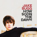 How Soon The Dawn/Jake Bugg
