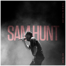 Ex To See (15 In A 30 Tour Live)/Sam Hunt