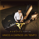 Vamos A Darnos Un Tiempo/Roberto Tapia