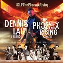 The Phoenix Rising Concert (Live)/Dennis Lau