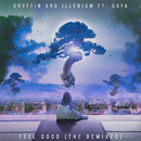 Feel Good (The Remixes) (feat. Daya)/Gryffin, Illenium