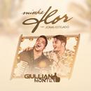 Minha Flôr (Ao Vivo) (feat. Jonas Esticado)/Giullian Monte