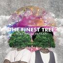 Tolong Lepaskan/The Finest Tree