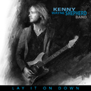 Lay It On Down/Kenny Wayne Shepherd Band