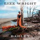 Barley/Lizz Wright