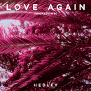 Love Again (Brokedown)/Hedley