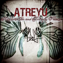 Suicide Notes And Butterfly Kisses/Atreyu