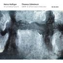 ホリガー:VNキョウソウキョク/ツェー/Thomas Zehetmair, Heinz Holliger, SWR Sinfonieorchester Baden-Baden und Freiburg
