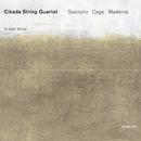 サーリアホ ケージ マデルナ/チカタ/Cikada String Quartet