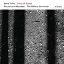 Boris Yoffe: Song of Songs/Rosamunde Quartett, The Hilliard Ensemble